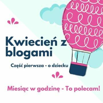 Czytając inne blogi – w kwietniu o dziecku
